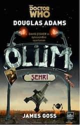 oktor Who: Ölüm Şehri; Douglas Adams, James Goss