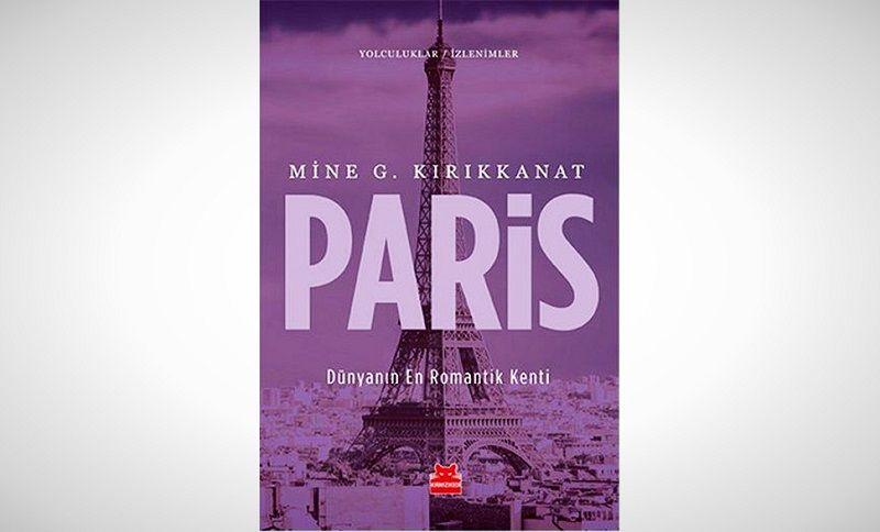 Yeni Çıkan Kitaplar Paris Dünyanın En Romantik Kenti